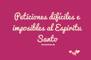 Espíritu-Santo-por-las-peticiones-difíciles-e-imposibles
